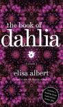 The Book of Dahlia: A Novel - Elisa Albert