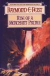 The Serpentwar Saga (2) - Rise of a Merchant Prince - Raymond E. Feist