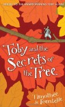 Toby and the Secrets of the Tree - Timothee de Fombelle
