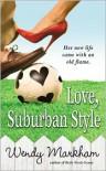 Love, Suburban Style - Wendy Markham
