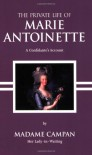 The Private Life of Marie Antoinette - Jeanne-Louise-Henriette Campan