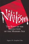 Nihilism: The Root of the Revolution of the Modern Age - Seraphim Rose