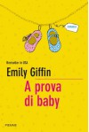 A prova di baby (Bestseller) - Emily Giffin