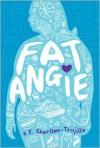 Fat Angie - E. E. Charlton-Trujillo
