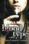 Blood Type - Melissa Luznicky Garrett