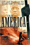 Our America: Life and Death on the South Side of Chicago - LeAlan Jones,  David Isay,  Lloyd Newman,  John Brooks (Photographer),  Preface by Cornel West