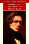 The Lifted Veil / Brother Jacob (Oxford World's Classics) - George Eliot