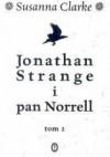 Jonathan Strange i pan Norrell. Tom 2 - Susanna Clarke