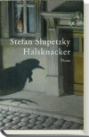 Halsknacker - Stefan Slupetzky