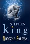 Mroczna połowa - King Stephen