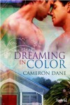 Dreaming in Color - Cameron Dane