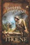 Twelfth Prophecy - Bodie Thoene, Brock Thoene