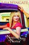 Never Say Never - Lisa Wingate
