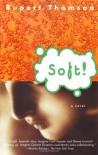 Soft! - Rupert Thomson