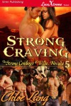 Strong Craving [The Strong Cowboys of Wilde, Nevada 5] (Siren Publishing LoveXtreme Forever - Serialized) - Chloe Lang