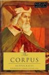 The Corpus: The Hippocratic Writings (Classics of Medicine) - Hippocrates, Conrad Fischer