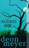 Der Atem des Jägers: Thriller - Deon Meyer