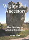 Wights and Ancestors: Heathenism in a Living Landscape - Jenny Blain