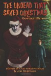 The Undead That Saved Christmas: Vampire Edition - Lyle Perez-Tinics, Joe Filippone, Cinsearae S., Melissa Helwig, Suzanne Robb, Patrick Shand, David Wellington, Emma Ennis