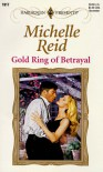 Gold Ring Of Betrayal (Harlequin Presents, No 1917) - Michelle Reid