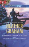 The Keepers: Christmas in Salem: Do You Fear What I Fear?The Fright Before ChristmasUnholy NightStalking in a Winter Wonderland - Heather Graham, Deborah Leblanc, Kathleen Pickering