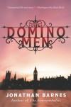 The Domino Men: A Novel - Jonathan  Barnes