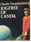 Charlie Farquharson's Jogfree of Canda: The Whirld and Other Places - Don Harron