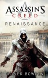 Assassin's Creed. Renaissance - Oliver Bowden
