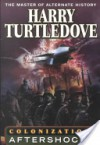 Colonization: Aftershocks (Book 3) - Harry Turtledove