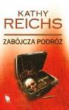Zabójcza podróż - Kathy Reichs