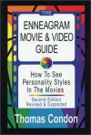 The Enneagram Movie and Video Guide: How to See Personality Styles in the Movies - Thomas Condon