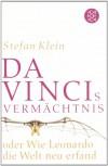 Da Vincis Vermächtnis oder Wie Leonardo die Welt neu erfand - Stefan Klein
