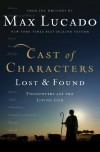Cast of Characters: Lost and Found: Encounters with the Living God - Max Lucado