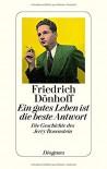 Ein gutes Leben ist die beste Antwort: Die Geschichte des Jerry Rosenstein - Friedrich Dönhoff