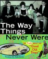 "The Way Things Never Were: The Truth About the ""Good Old Days"" - Norman H. Finkelstein"