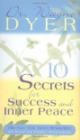 10 Secrets for Success and Inner Peace - Wayne W. Dyer