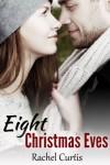 Eight Christmas Eves - Rachel Curtis