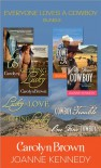 Everyone Loves a Cowboy: An Exclusive Bundle from Carolyn Brown and Joanne Kennedy: One Fine Cowboy and Cowboy Trouble by Joanne Kennedy; Getting Lucky and Lucky in Love by Carolyn Brown - Carolyn Brown, Joanne Kennedy