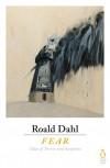 Fear - Roald Dahl