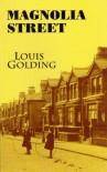 Magnolia Street - Louis Golding