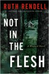 Not in the Flesh (Chief Inspector Wexford Series #21) -