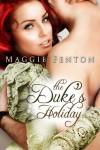 The Duke's Holiday (The Regency Romp Trilogy) - Maggie Fenton, Margaret Foxe