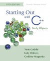Starting Out with C++: Early Objects (Formerly Alternate Edition) (5th Edition) - Tony Gaddis;Judy Walters;Godfrey Muganda