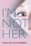 I'm Not Her - Cara Sue Achterberg