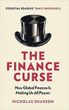 The Finance Curse: How global finance is making us all poorer  - Nicholas Shaxson
