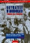 Obywatele w mundurach. 7 czerwca 1944-7 maja 1945. Od plaż Normandii do Berlina - Stephen E. Ambrose