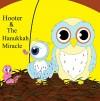 Hooter & the Hanukkah Miracle - H. E. Kline
