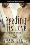 Needing His Love - Tamsin Baker