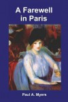 A Farewell in Paris - Paul A. Myers