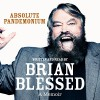 Absolute Pandemonium: The Autobiography - Pan Macmillan Publishers Ltd., Brian Blessed, Brian Blessed